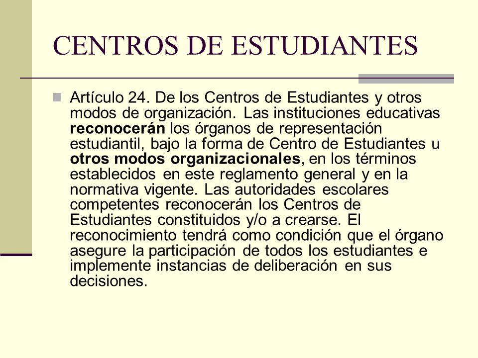 CENTROS DE ESTUDIANTES Artículo 24. De los Centros de Estudiantes y otros modos de organización. Las instituciones educativas reconocerán los órganos