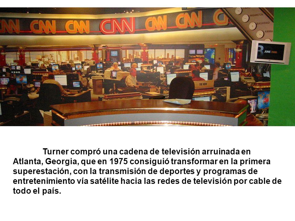 Turner compró una cadena de televisión arruinada en Atlanta, Georgia, que en 1975 consiguió transformar en la primera superestación, con la transmisió