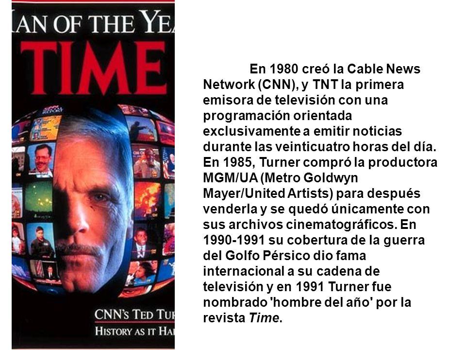 En 1980 creó la Cable News Network (CNN), y TNT la primera emisora de televisión con una programación orientada exclusivamente a emitir noticias duran