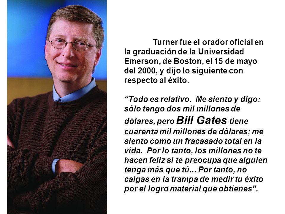 Turner fue el orador oficial en la graduación de la Universidad Emerson, de Boston, el 15 de mayo del 2000, y dijo lo siguiente con respecto al éxito.