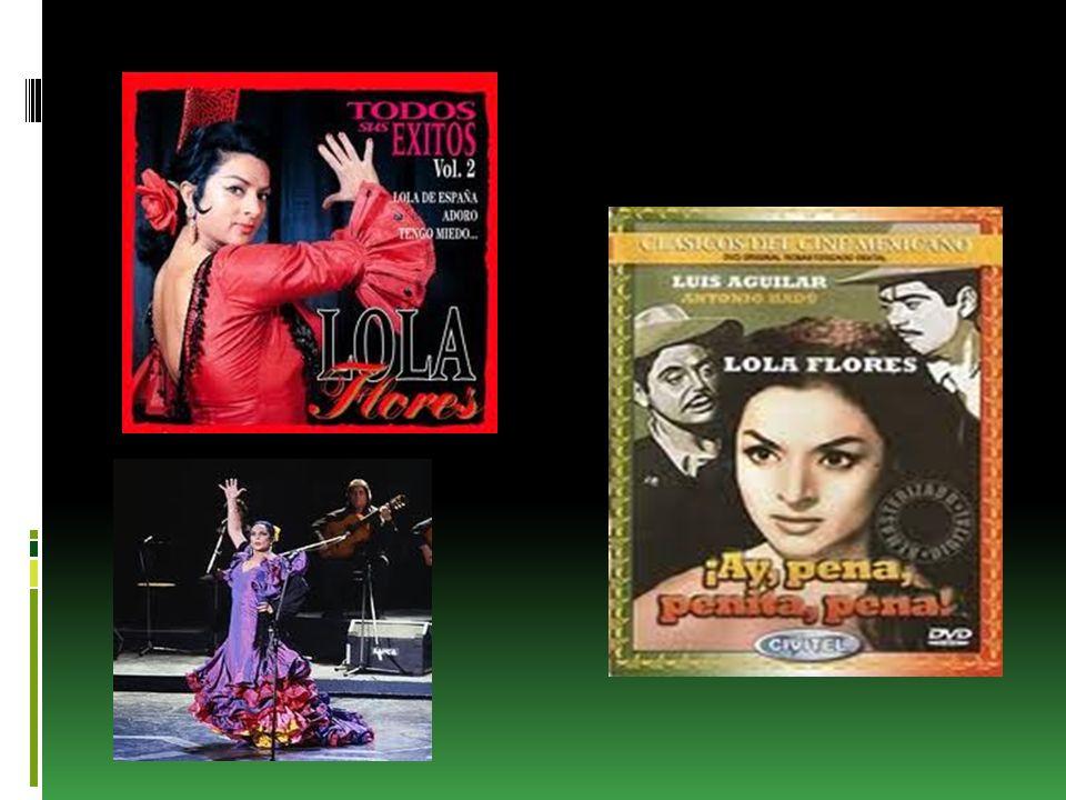 LOLA FLORES María Dolores Flores Ruiz, más conocida por Lola Flores nació en Jerez de la Frontera el, 21 de enero de 1923 y murió el16 de mayo de 1995 fue una cantante de copla, flamenco, bailaora y actriz española, artísticamente apodada La Faraona .