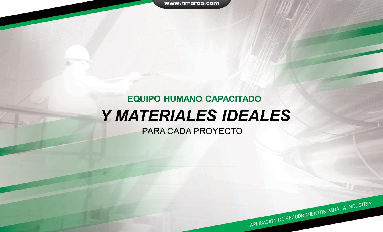 EQUIPO HUMANO CAPACITADO Y MATERIALES IDEALES PARA CADA PROYECTO