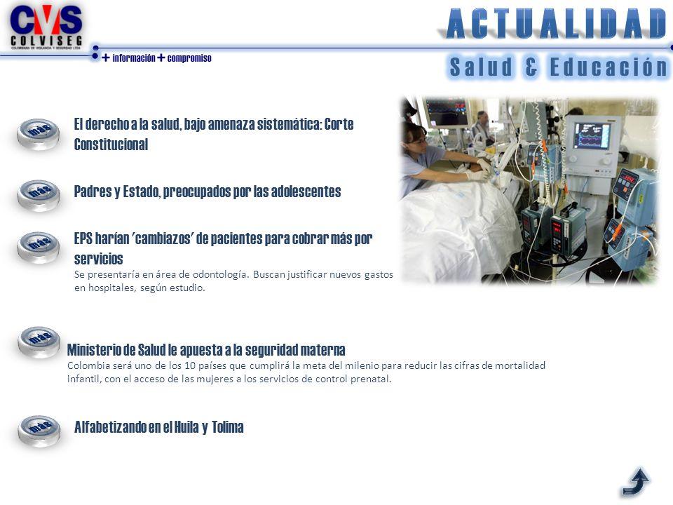 + información + compromiso El derecho a la salud, bajo amenaza sistemática: Corte Constitucional Padres y Estado, preocupados por las adolescentes EPS