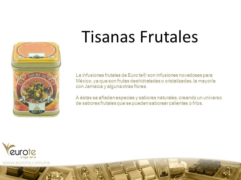 La infusiones frutales de Euro te® son infusiones novedosas para México, ya que son frutas deshidratadas o cristalizadas, la mayoría con Jamaica y alg