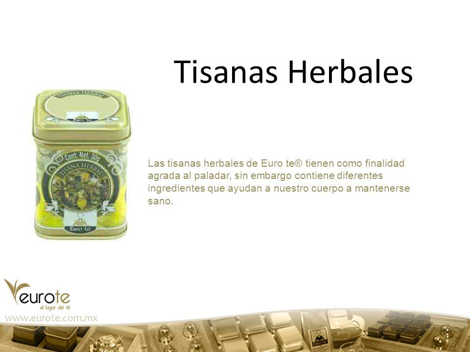 Las tisanas herbales de Euro te® tienen como finalidad agrada al paladar, sin embargo contiene diferentes ingredientes que ayudan a nuestro cuerpo a m