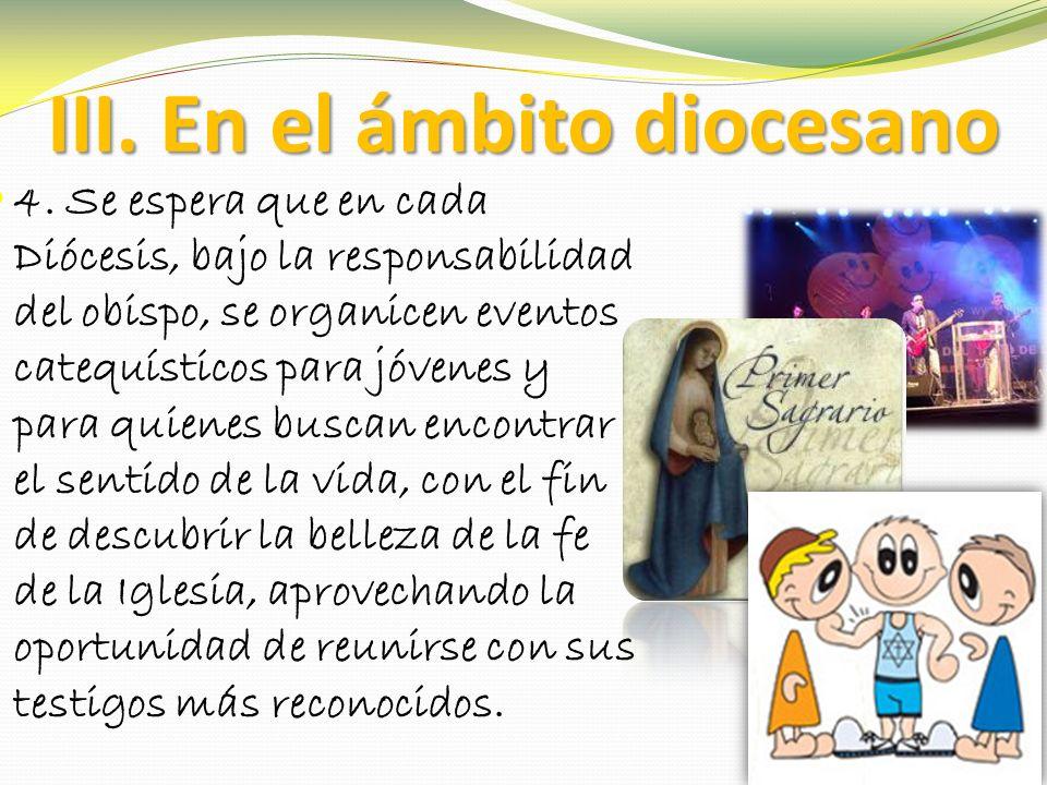 III. En el ámbito diocesano 4.