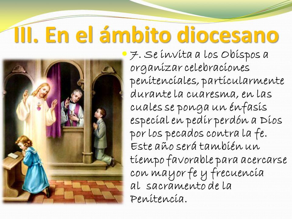 III. En el ámbito diocesano 7.
