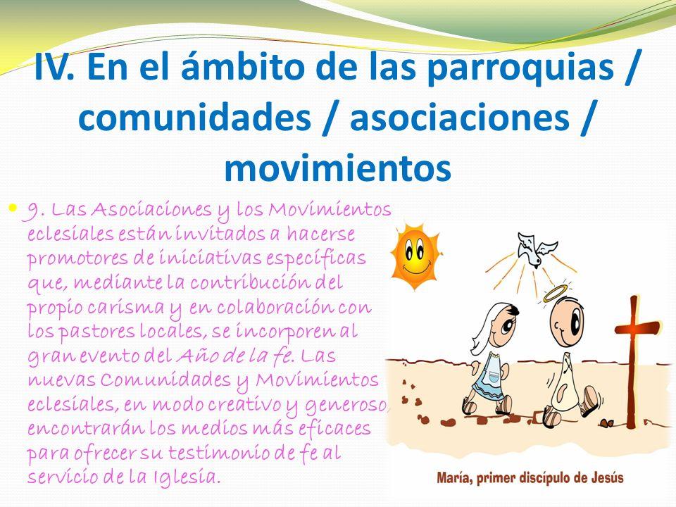 IV. En el ámbito de las parroquias / comunidades / asociaciones / movimientos 9.