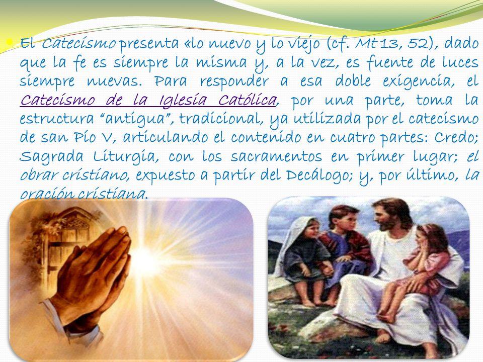 El Catecismo presenta «lo nuevo y lo viejo (cf.