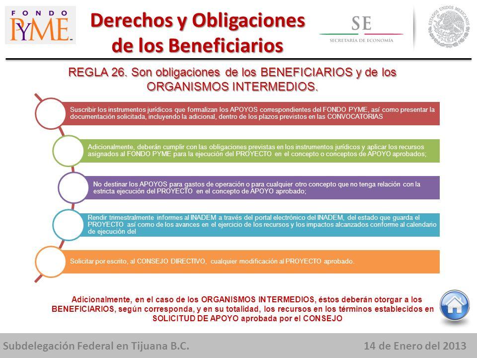Subdelegación Federal en Tijuana B.C.14 de Enero del 2013 Derechos y Obligaciones de los Beneficiarios REGLA 26.
