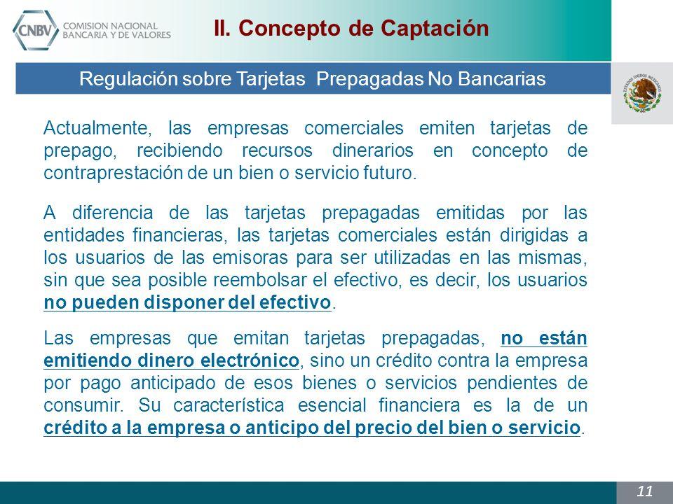 11 Regulación sobre Tarjetas Prepagadas No Bancarias II.