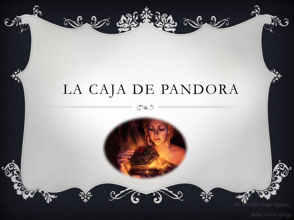 LA CAJA DE PANDORA Por Jean Paul Orrego Agudelo y Rafael García Gallego