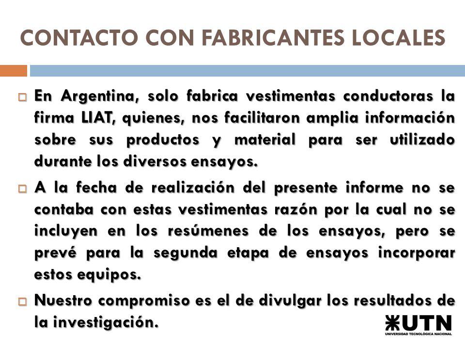 CONTACTO CON FABRICANTES LOCALES En Argentina, solo fabrica vestimentas conductoras la firma LIAT, quienes, nos facilitaron amplia información sobre sus productos y material para ser utilizado durante los diversos ensayos.