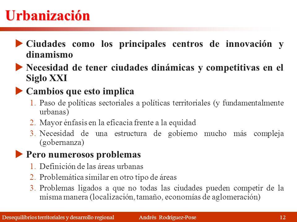 Desequilibrios territoriales y desarrollo regional Andrés Rodríguez-Pose 11 Cambio en la estructura comercial La relación entre comercio en el sector