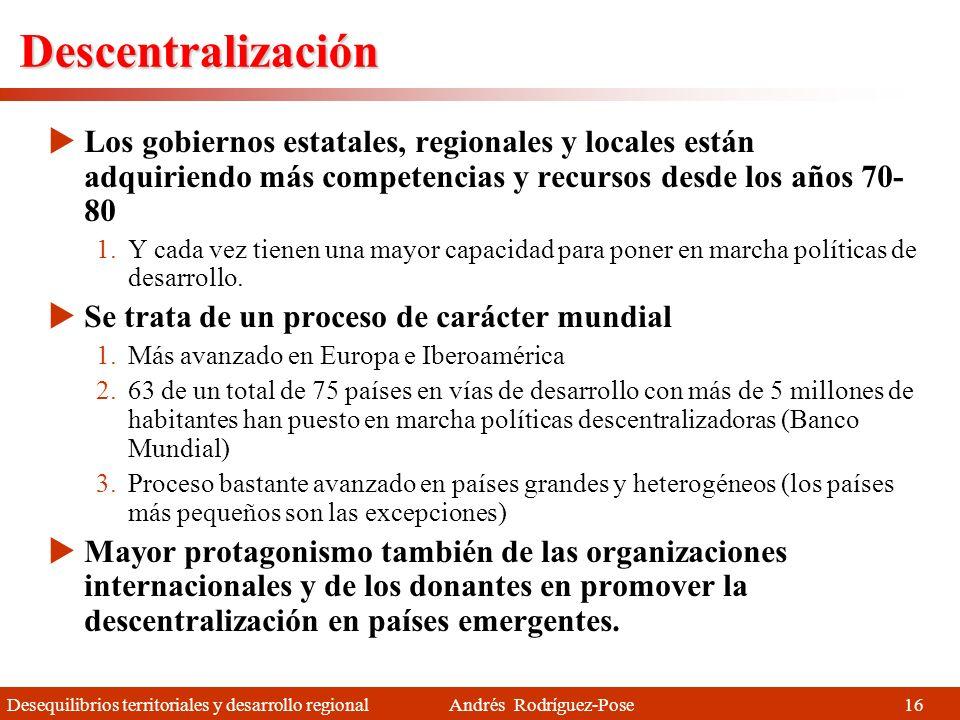 Desequilibrios territoriales y desarrollo regional Andrés Rodríguez-Pose Urbanización y riqueza Hay una asociación positiva entre el grado de urbanización y la riqueza de un país 15