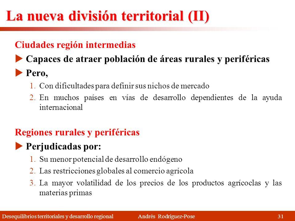 Desequilibrios territoriales y desarrollo regional Andrés Rodríguez-Pose La nueva división territorial (I) Ciudades Primaciales Gran concentración de