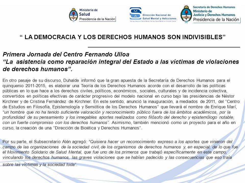 LA DEMOCRACIA Y LOS DERECHOS HUMANOS SON INDIVISIBLES En otro pasaje de su discurso, Duhalde informó que la gran apuesta de la Secretaría de Derechos