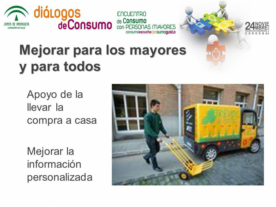 Mejorar para los mayores y para todos Apoyo de la llevar la compra a casa Mejorar la información personalizada