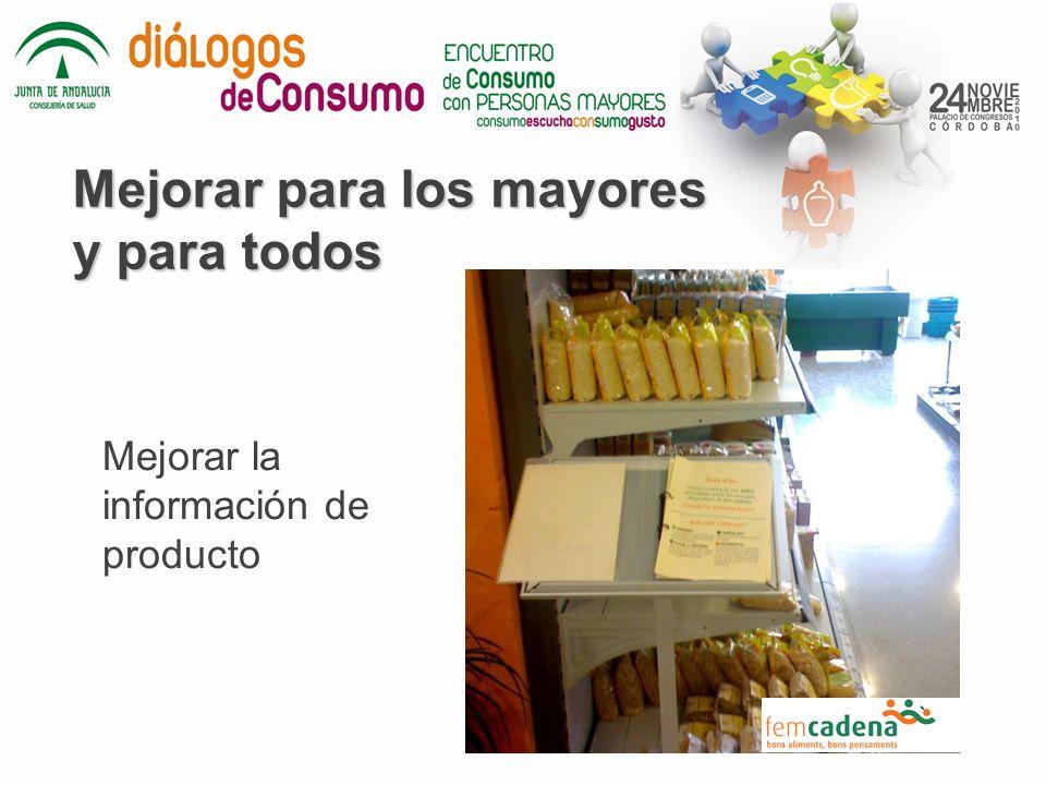 Mejorar para los mayores y para todos Mejorar la información de producto