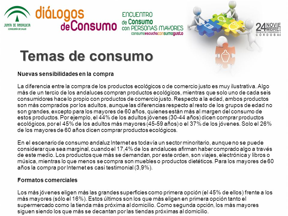 Temas de consumo Problemas y políticas de consumo Los andaluces no encuentran espontáneamente problemas sobre consumo, y en consecuencia siguen manifestando una escasa preocupación sobre las políticas destinadas a la protección y defensa de sus derechos como consumidores.