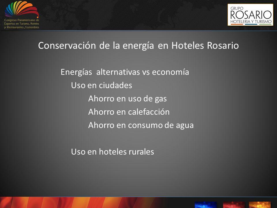 Energías alternativas vs economía Uso en ciudades Ahorro en uso de gas Ahorro en calefacción Ahorro en consumo de agua Uso en hoteles rurales