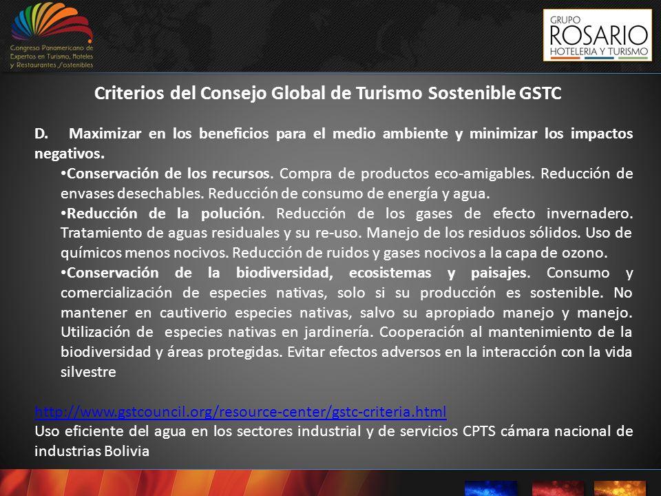 Criterios del Consejo Global de Turismo Sostenible GSTC D. Maximizar en los beneficios para el medio ambiente y minimizar los impactos negativos. Cons