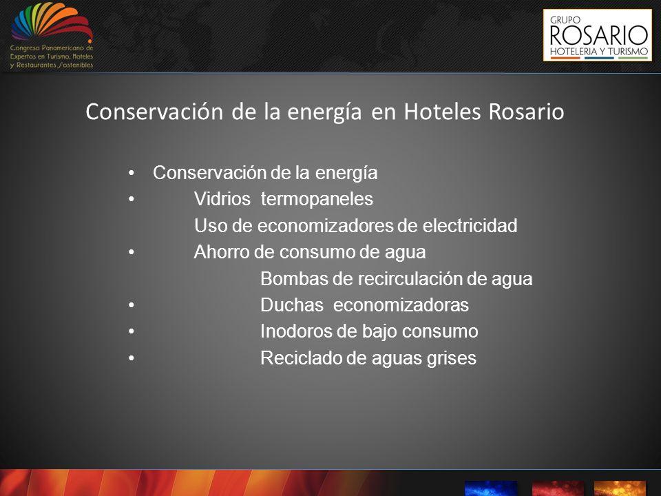 Conservación de la energía en Hoteles Rosario Conservación de la energía Vidrios termopaneles Uso de economizadores de electricidad Ahorro de consumo