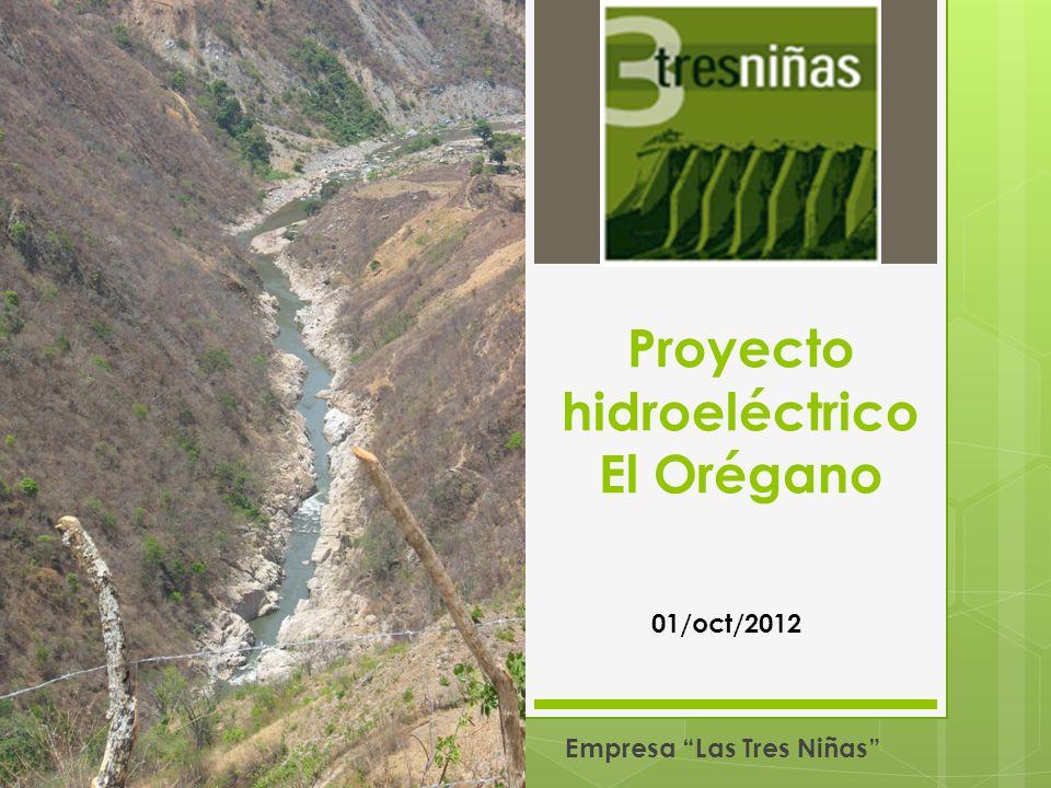Proyecto hidroeléctrico El Orégano Empresa Las Tres Niñas 01/oct/2012