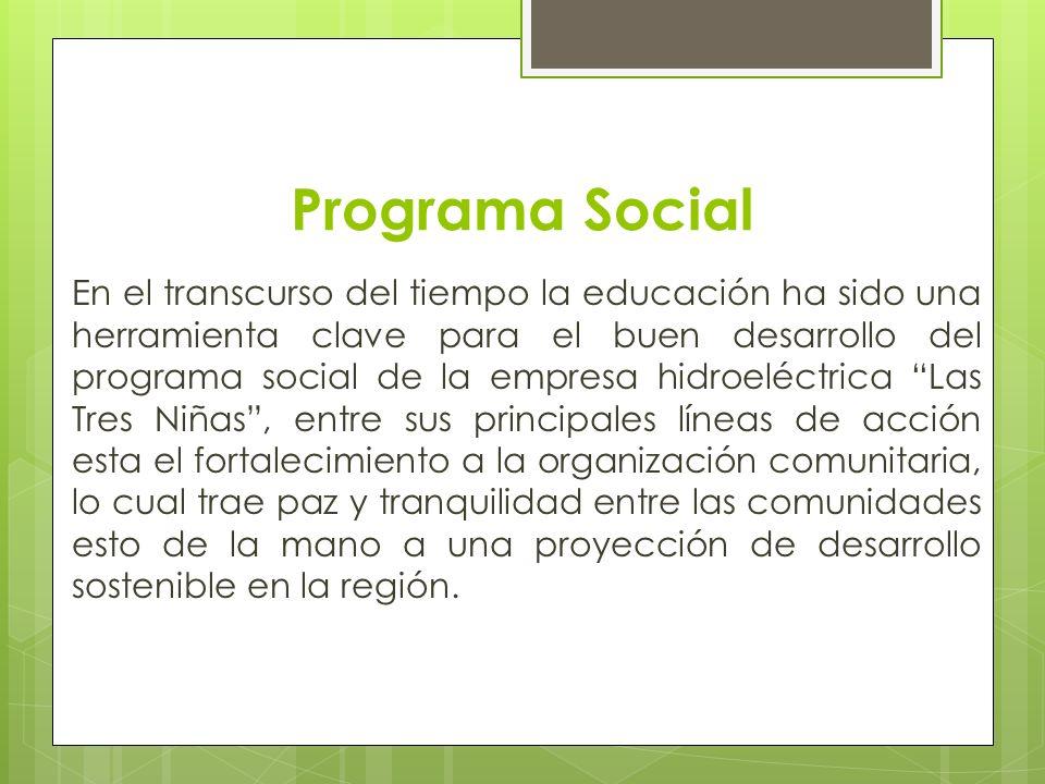 Programa Social En el transcurso del tiempo la educación ha sido una herramienta clave para el buen desarrollo del programa social de la empresa hidro