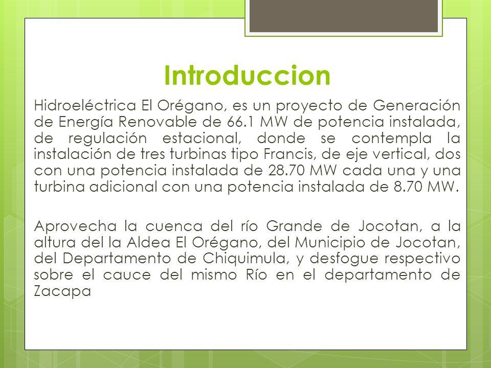 Introduccion Hidroeléctrica El Orégano, es un proyecto de Generación de Energía Renovable de 66.1 MW de potencia instalada, de regulación estacional,