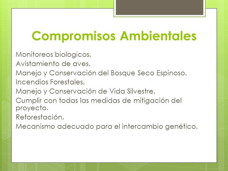 Compromisos Ambientales Monitoreos biologicos. Avistamiento de aves. Manejo y Conservación del Bosque Seco Espinoso. Incendios Forestales. Manejo y Co