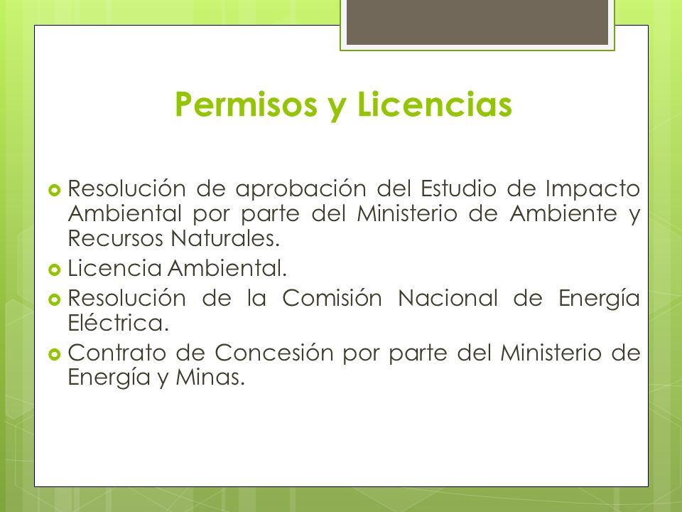 Permisos y Licencias Resolución de aprobación del Estudio de Impacto Ambiental por parte del Ministerio de Ambiente y Recursos Naturales. Licencia Amb