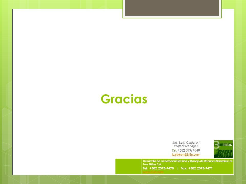 Gracias Desarrollo de Generación Eléctrica y Manejo de Recursos Naturales Las Tres Niñas, S.A. Tel. +502 2375-7470 | Fax: +502 2375-7471 www.hl3n.com