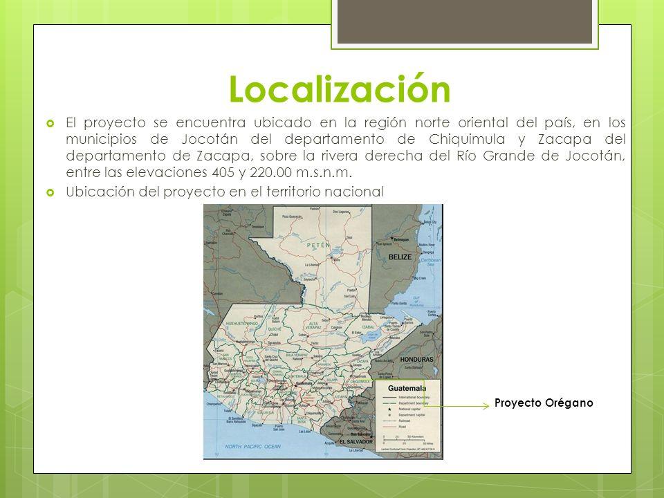 Localización El proyecto se encuentra ubicado en la región norte oriental del país, en los municipios de Jocotán del departamento de Chiquimula y Zaca