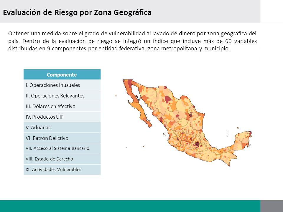 Evaluación de Riesgo por Zona Geográfica Obtener una medida sobre el grado de vulnerabilidad al lavado de dinero por zona geográfica del país. Dentro