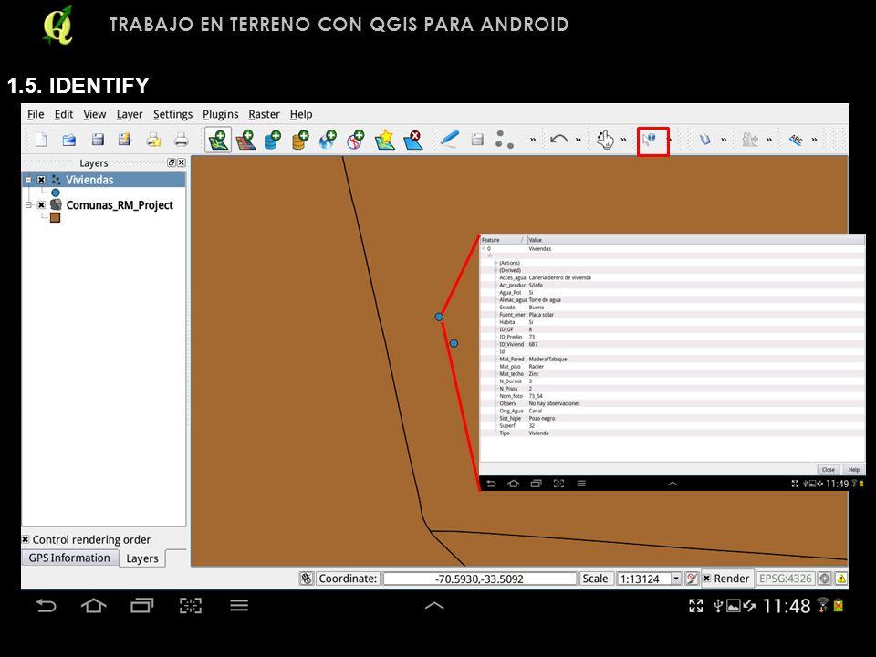 TRABAJO EN TERRENO CON QGIS PARA ANDROID 1.5. IDENTIFY