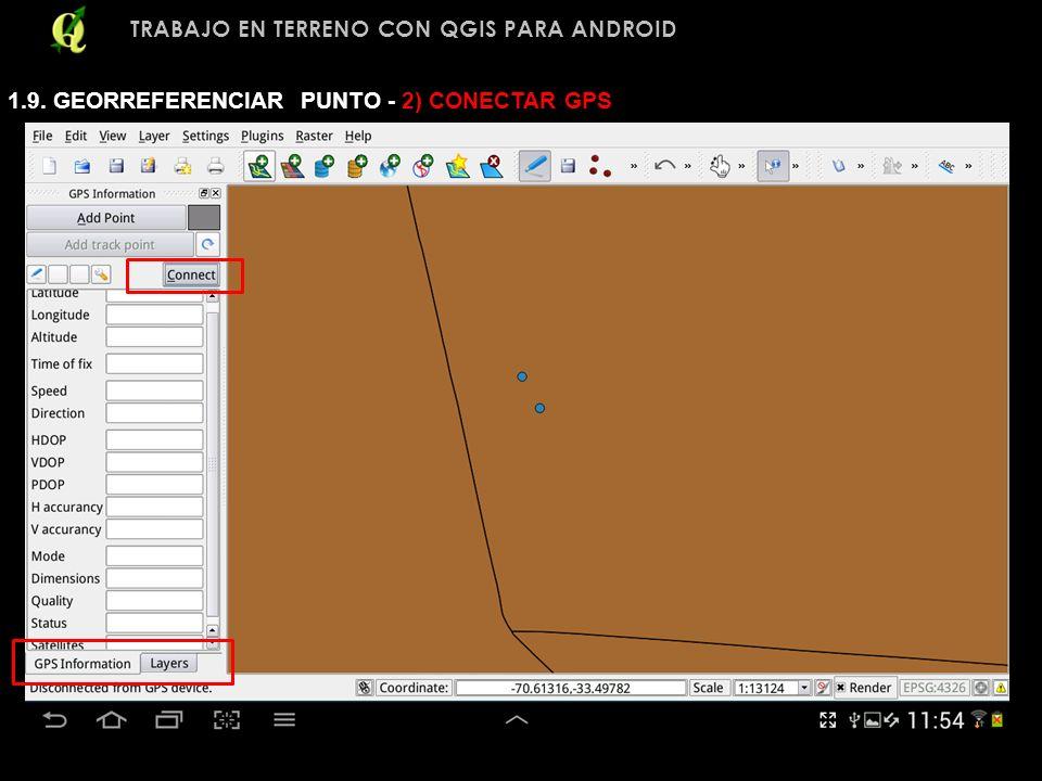 TRABAJO EN TERRENO CON QGIS PARA ANDROID 1.9. GEORREFERENCIAR PUNTO - 2) CONECTAR GPS