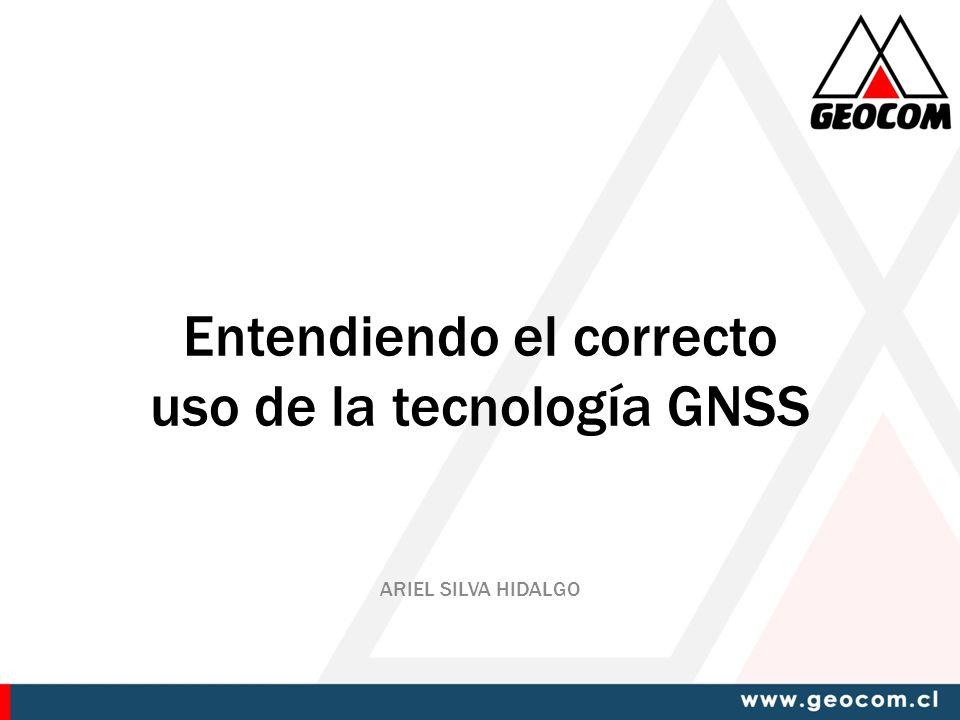 Entendiendo el correcto uso de la tecnología GNSS ARIEL SILVA HIDALGO