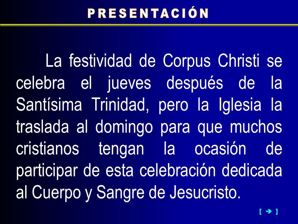 La festividad de Corpus Christi se celebra el jueves después de la Santísima Trinidad, pero la Iglesia la traslada al domingo para que muchos cristian