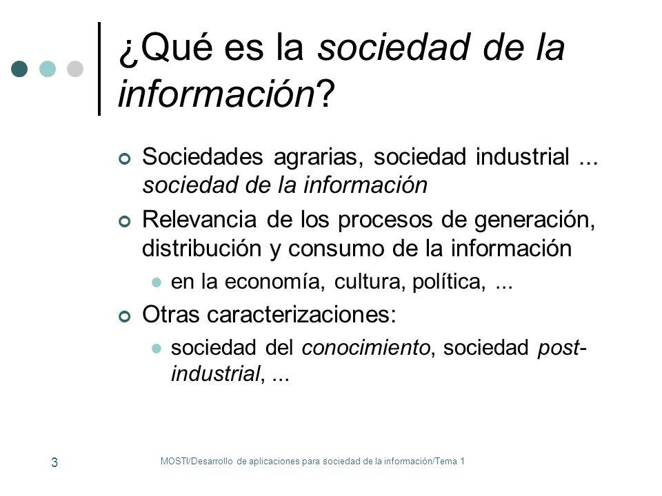 MOSTI/Desarrollo de aplicaciones para sociedad de la información/Tema 1 3 ¿Qué es la sociedad de la información? Sociedades agrarias, sociedad industr