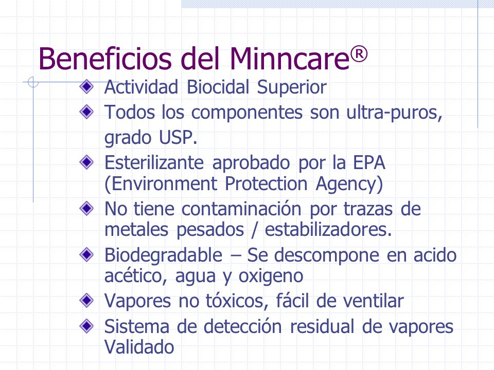 Dilution = 1:100 Eficacia Viracida del Minncare ® Log Reduction Time Poliovirus Type 24.2520 mins Herpes Simplex Type 14.25 10 mins