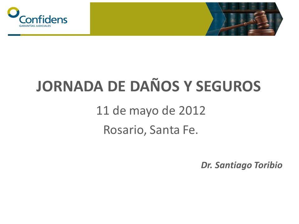 JORNADA DE DAÑOS Y SEGUROS 11 de mayo de 2012 Rosario, Santa Fe. Dr. Santiago Toribio