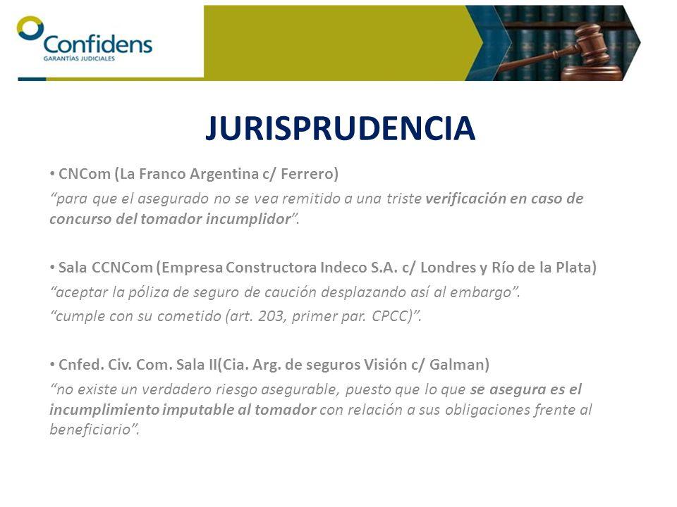 CNCom (La Franco Argentina c/ Ferrero) para que el asegurado no se vea remitido a una triste verificación en caso de concurso del tomador incumplidor.