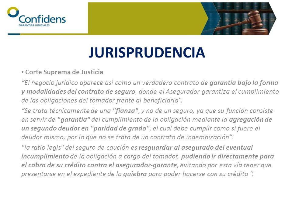 Corte Suprema de Justicia El negocio jurídico aparece así como un verdadero contrato de garantía bajo la forma y modalidades del contrato de seguro, d