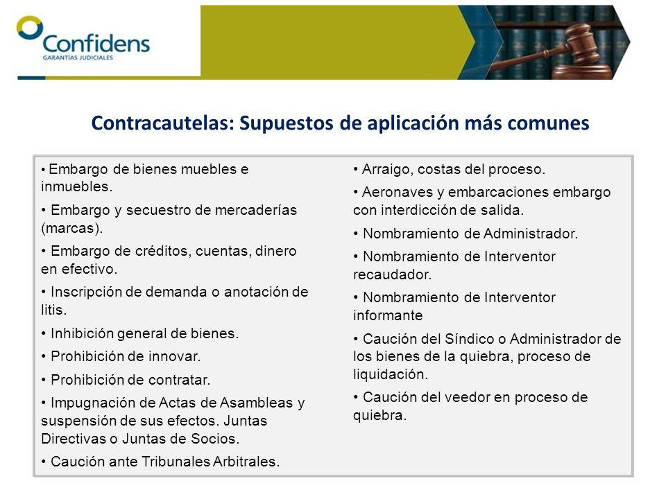 Contracautelas: Supuestos de aplicación más comunes Embargo de bienes muebles e inmuebles. Embargo y secuestro de mercaderías (marcas). Embargo de cré