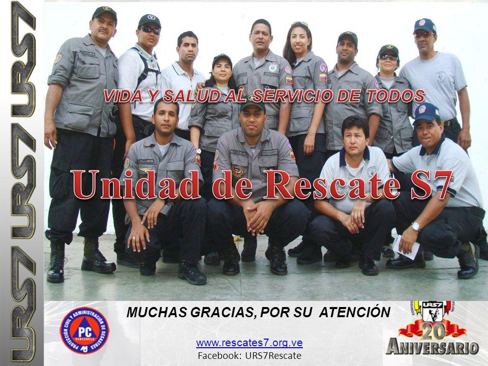 www.rescates7.org.ve Facebook: URS7Rescate MUCHAS GRACIAS, POR SU ATENCIÓN