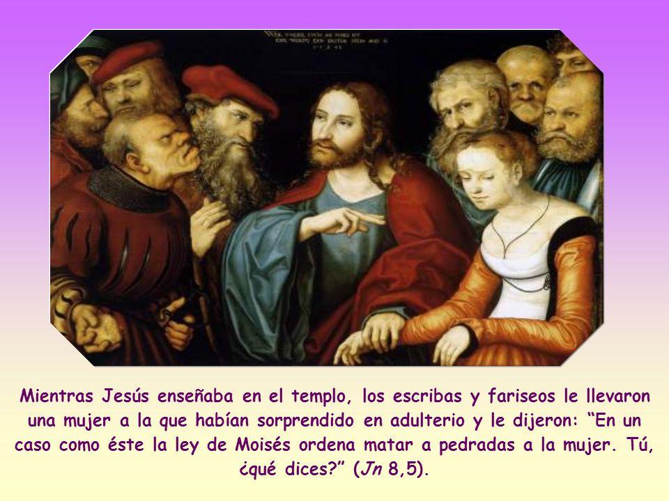 Si Jesús, el único hombre sin pecado, no lanzó la primera piedra contra la adúltera,tampoco nosotros podemos hacerlo contra quienquiera que sea.
