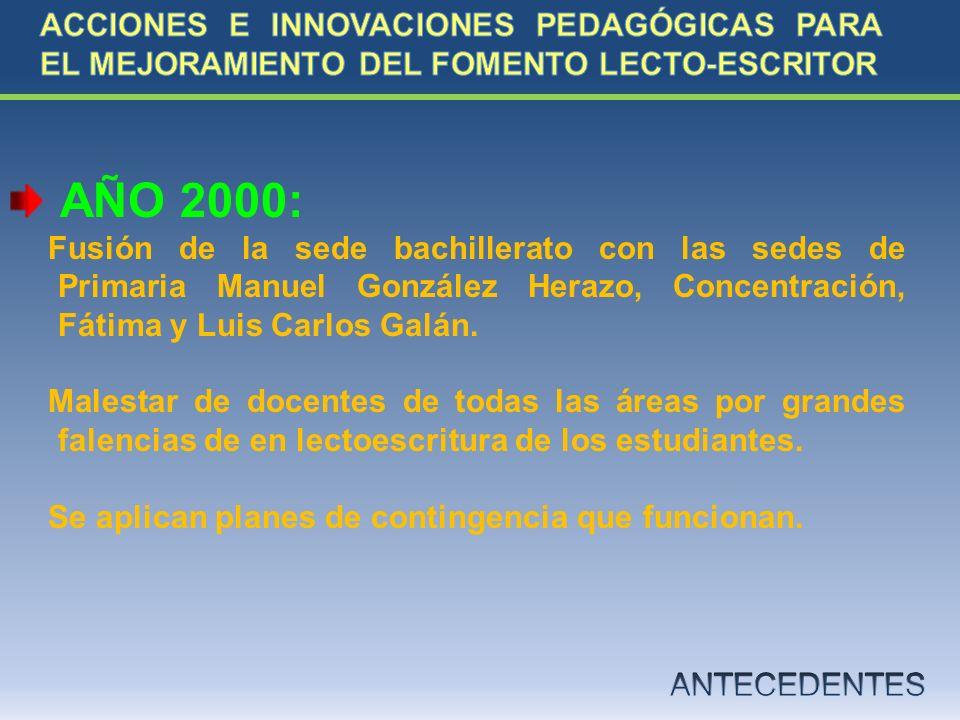 AÑO 2000: Fusión de la sede bachillerato con las sedes de Primaria Manuel González Herazo, Concentración, Fátima y Luis Carlos Galán. Malestar de doce