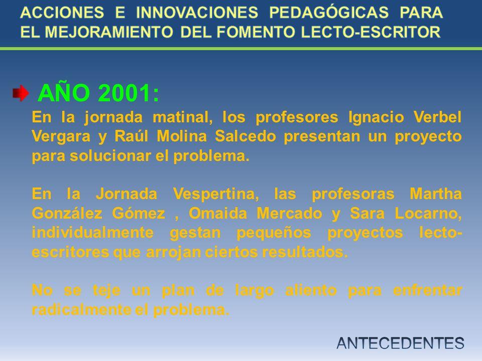 AÑO 2001: En la jornada matinal, los profesores Ignacio Verbel Vergara y Raúl Molina Salcedo presentan un proyecto para solucionar el problema. En la