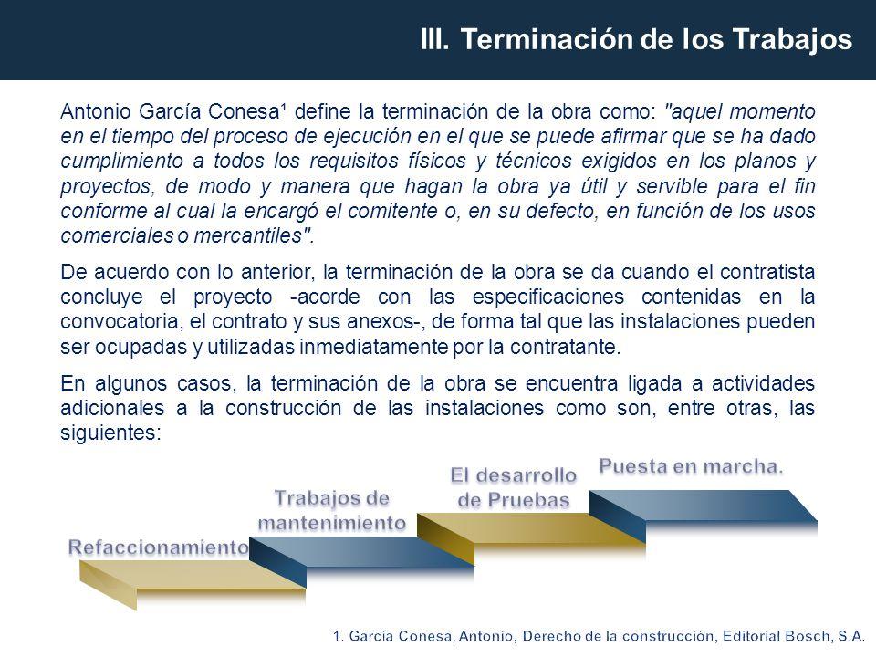 Antonio García Conesa¹ define la terminación de la obra como:
